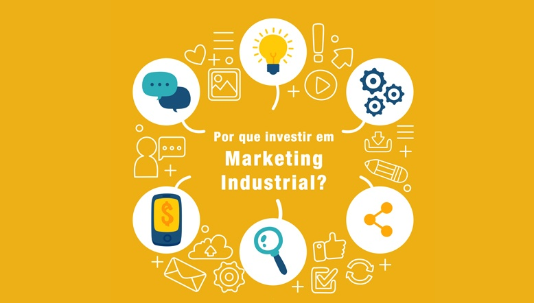 por que investir em marketing industrial