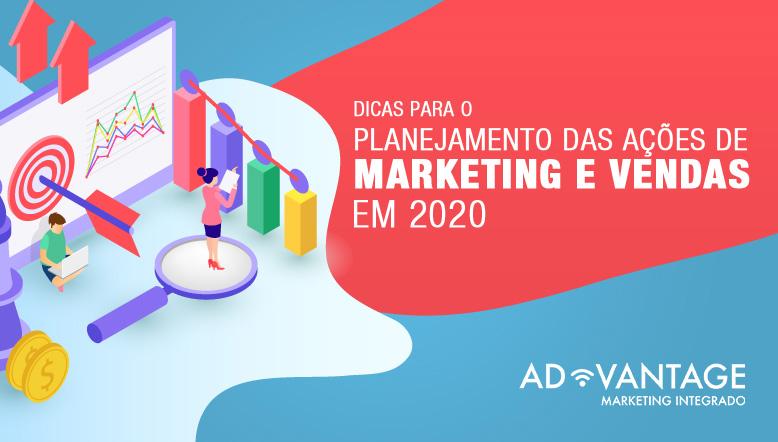 Dicas para o planejamento das ações de Marketing e Vendas em 2020